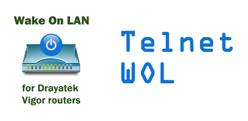 Telnet WOL for DrayTek Vigor