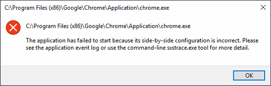 Google Chrome failed to start because its side-by-side configuration is incorrect